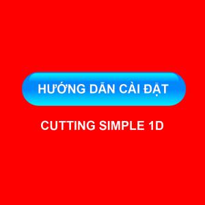 Hướng dẫn cài đặt cutting simple 1D