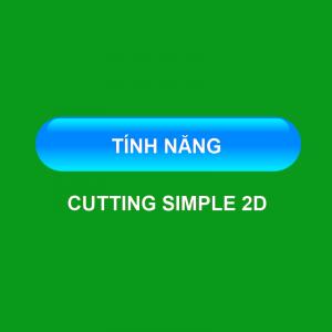 Tính năng Cutting Simple 2D