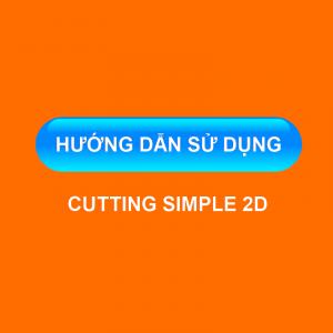 Hướng dẫn sử dụng Cutting Simple 2D